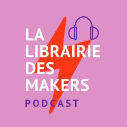 agence production podcast La Librairie des Makers
